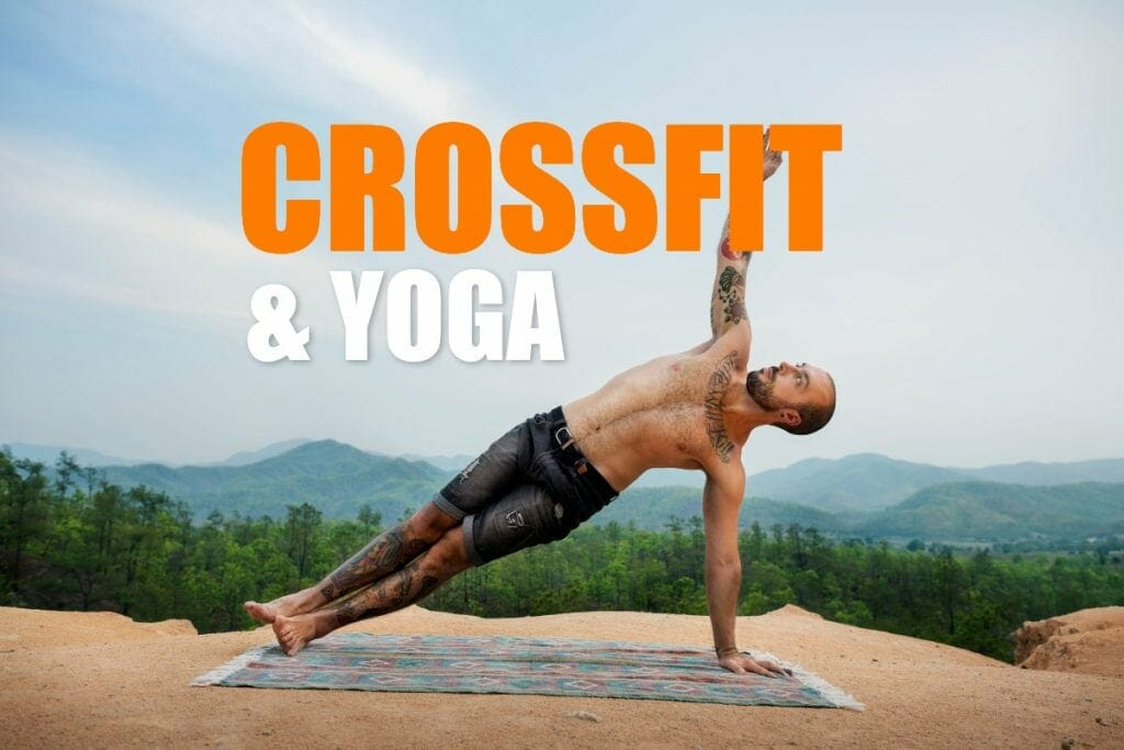 Yoga and CrossFit – Your Secret Weapon For Mobility & Power