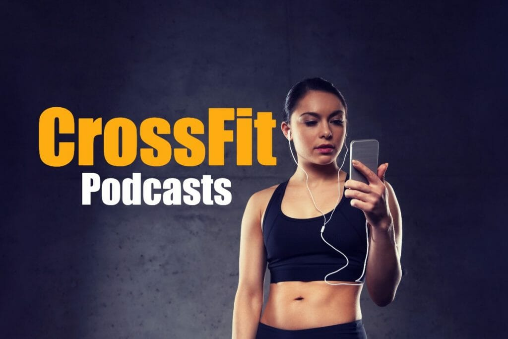The Best CrossFit Podcasts For Inspiration & Entertainment