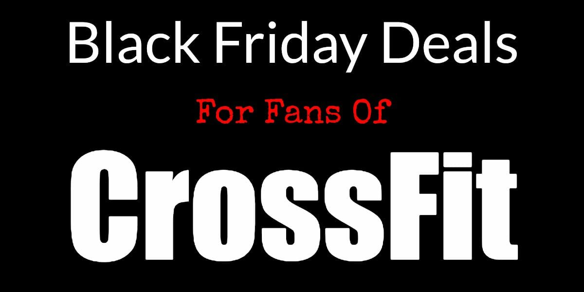 Black Friday CrossFit Deals – Save Money, Lift More