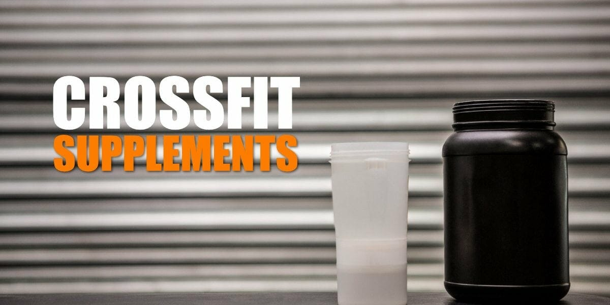 CrossFit Supplements And Why You Might Need Them