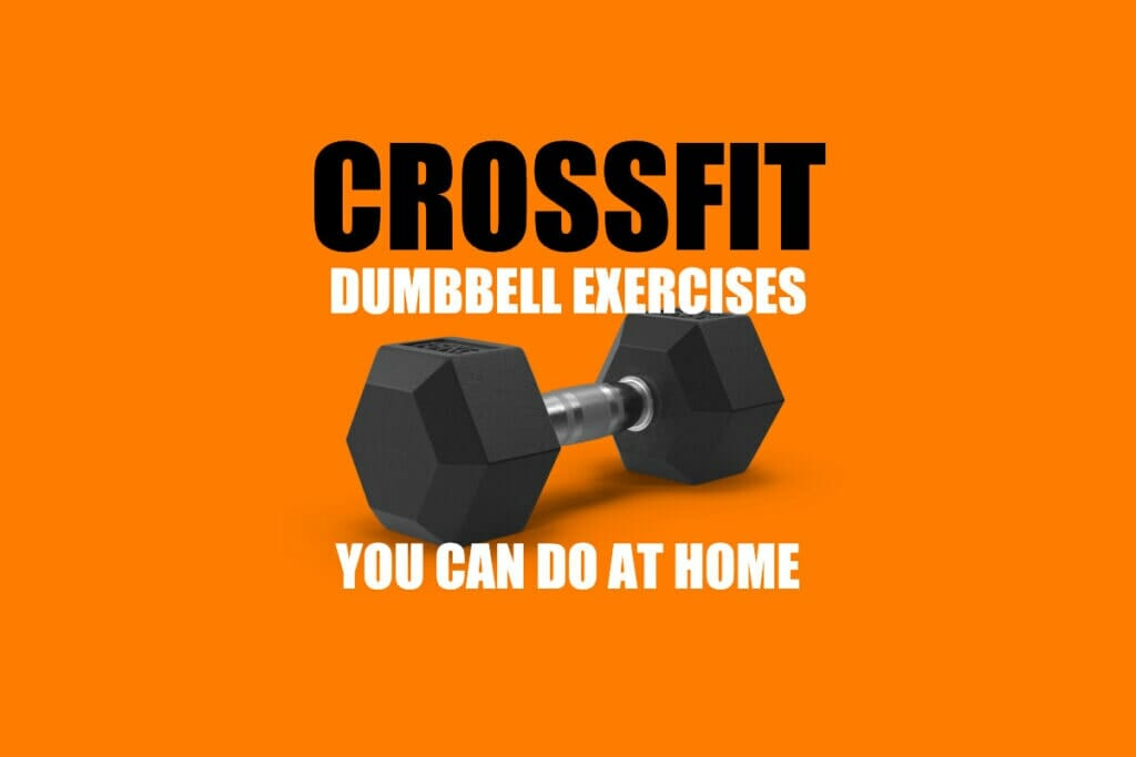 CrossFit Dumbbell Exercises You Can Do At Home