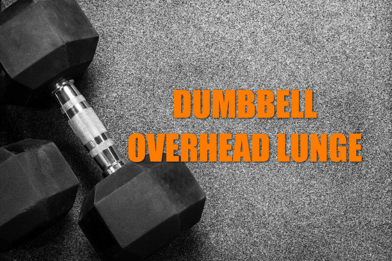 Overhead Lunge With Dumbbell