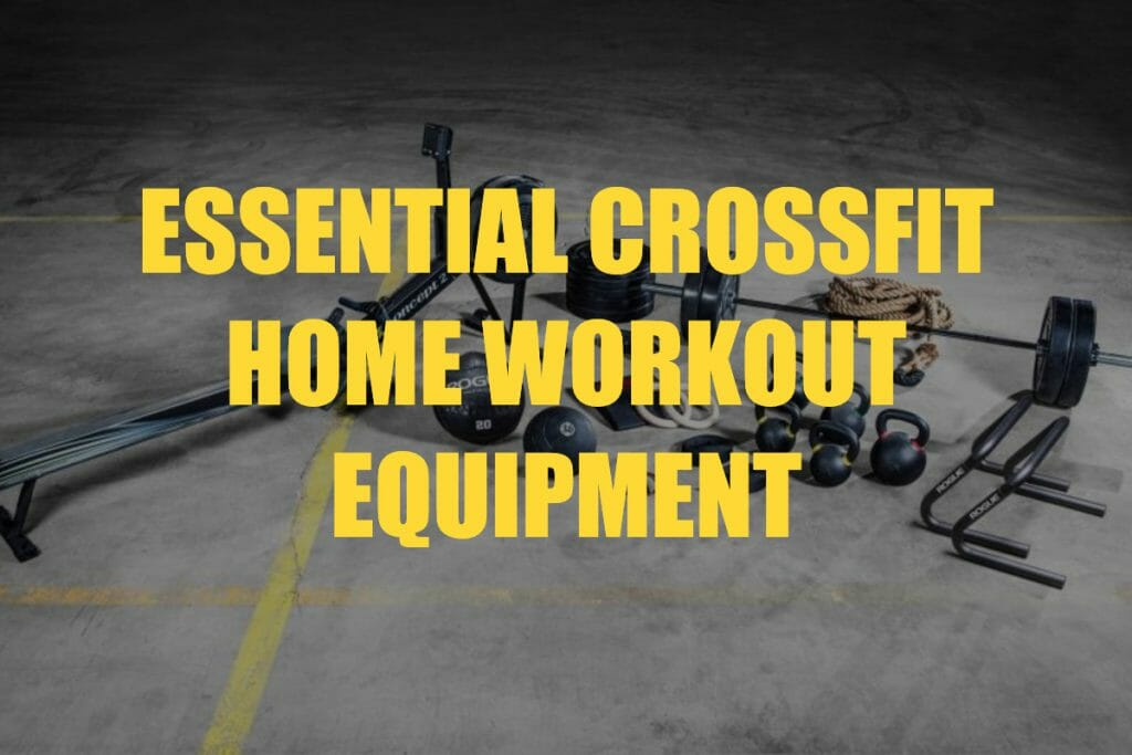 Crossfit Equipment for Home Workouts – DIY Garage Gym