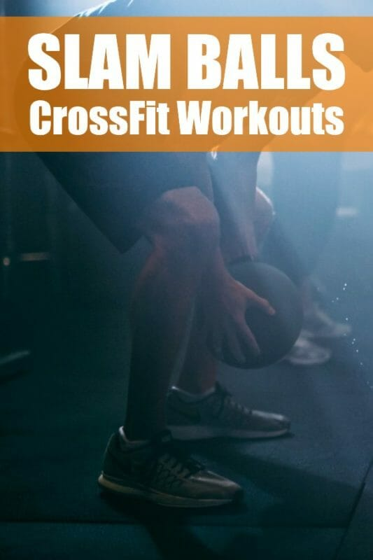 Ball Slam Workouts For Crossfit Training