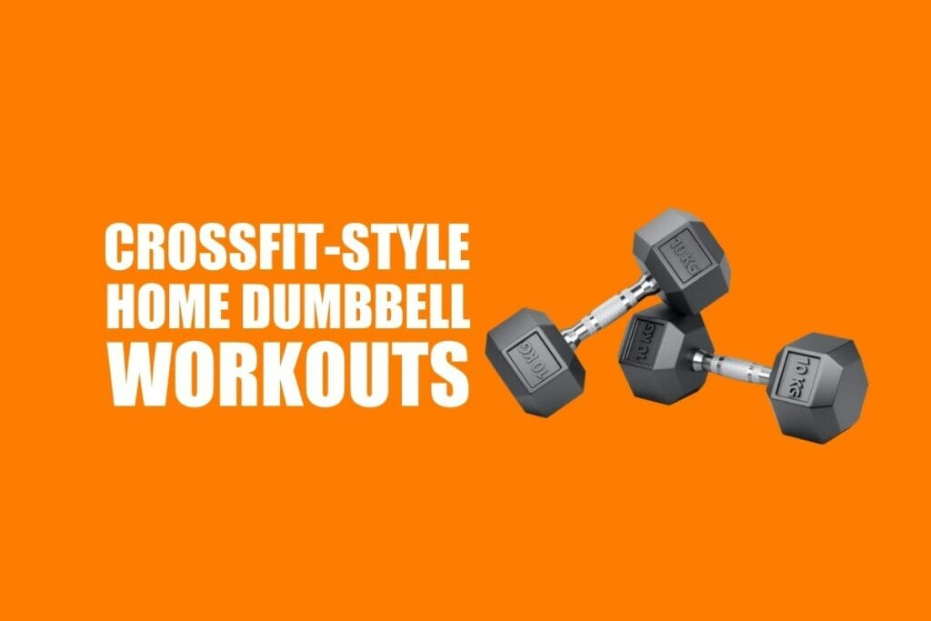 Crossfit Home Dumbbell Workouts