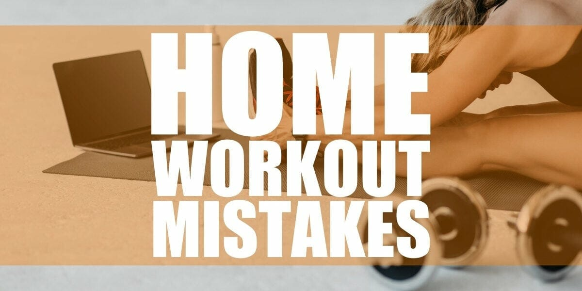Home Workout Mistakes